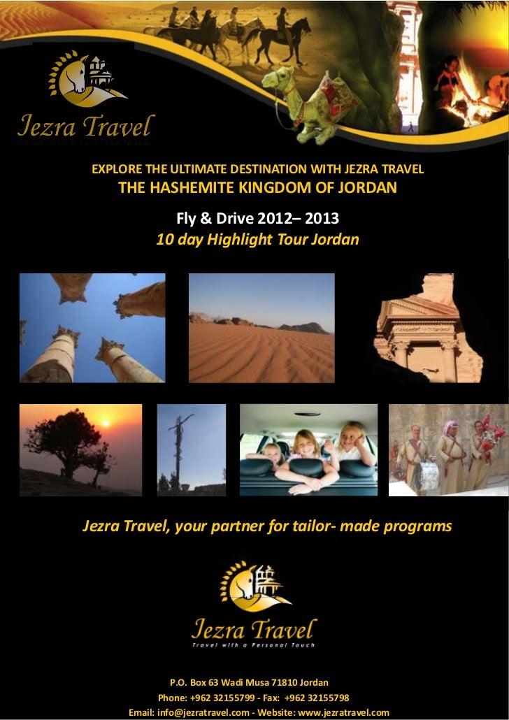 EXPLORE THE ULTIMATE DESTINATION WITH JEZRA TRAVEL    THE HASHEMITE KINGDOM OF JORDAN               Fly & Drive 2012– 2013...