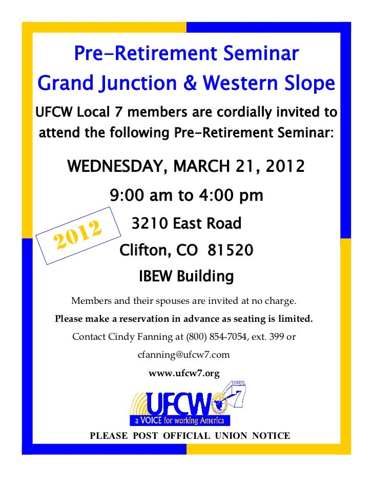 Pre-Retirement SeminarGrand Junction & Western SlopeUFCW Local 7 members are cordially invited toattend the following Pre-...