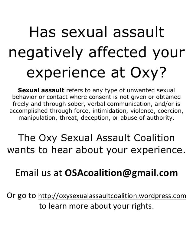 Has sexual assaultnegatively affected your  experience at Oxy?   Sexual assault refers to any type of unwanted sexual beha...