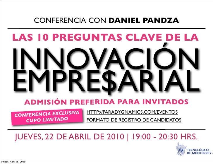 CONFERENCIA CON DANIEL PANDZA           LAS 10 PREGUNTAS CLAVE DE LA           INNOVACIÓN          EMPRE$ARIALADMISIÓN PRE...