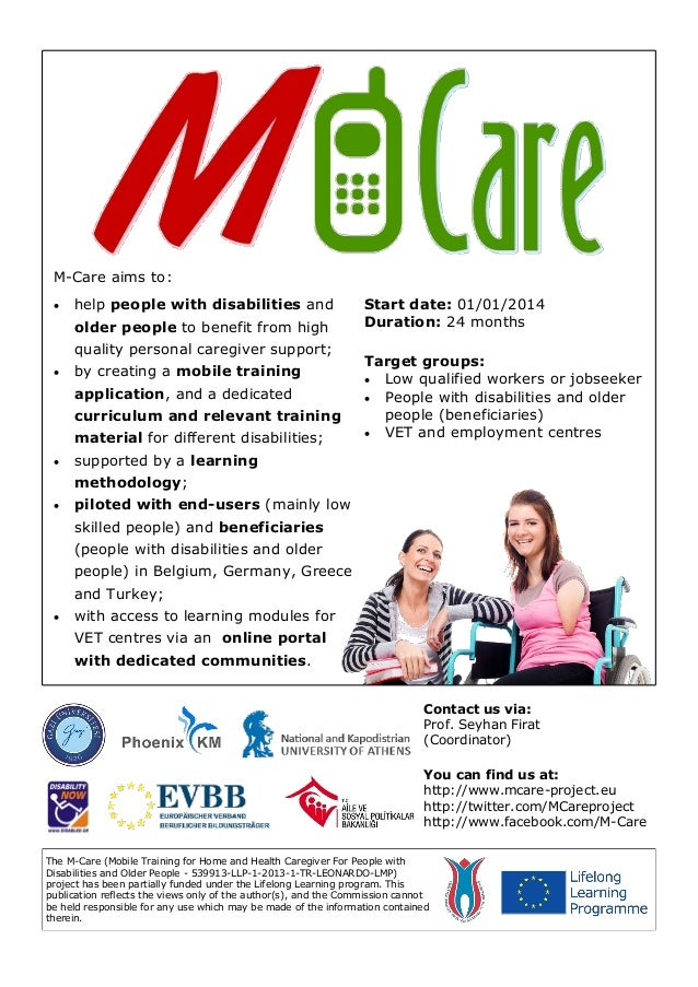 M-Care aims to:   help people with disabilities and older people to benefit from high quality personal caregiver support;...