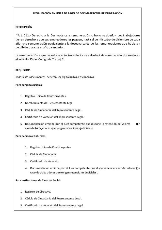 """LEGALIZACIÓN EN LINEA DE PAGO DE DECIMATERCERA REMUNERACIÓN  DESCRIPCIÓN  """"Art. 111.- Derecho a la Decimotercera remunerac..."""