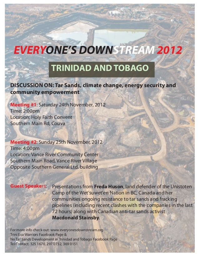 EVERYONE'S DOWNSTREAM 2012                       TRINIDAD AND TOBAGODISCUSSION ON: Tar Sands, climate change, energy secur...