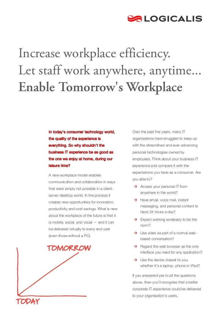 Increase workplace efficiency.Let staff work anywhere, anytime...Enable Tomorrows Workplace     In today's consumer techno...