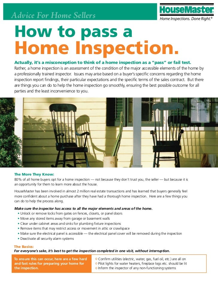 "Advice For Home SellersHow to pass aHome Inspection.Actually, it's a misconception to think of a home inspection as a ""pas..."