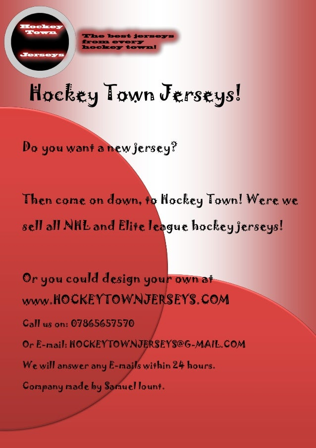 Hockey Town Jerseys!Do you want a new jersey?Then come on down, to Hockey Town! Were wesell all NHL and Elite league hocke...