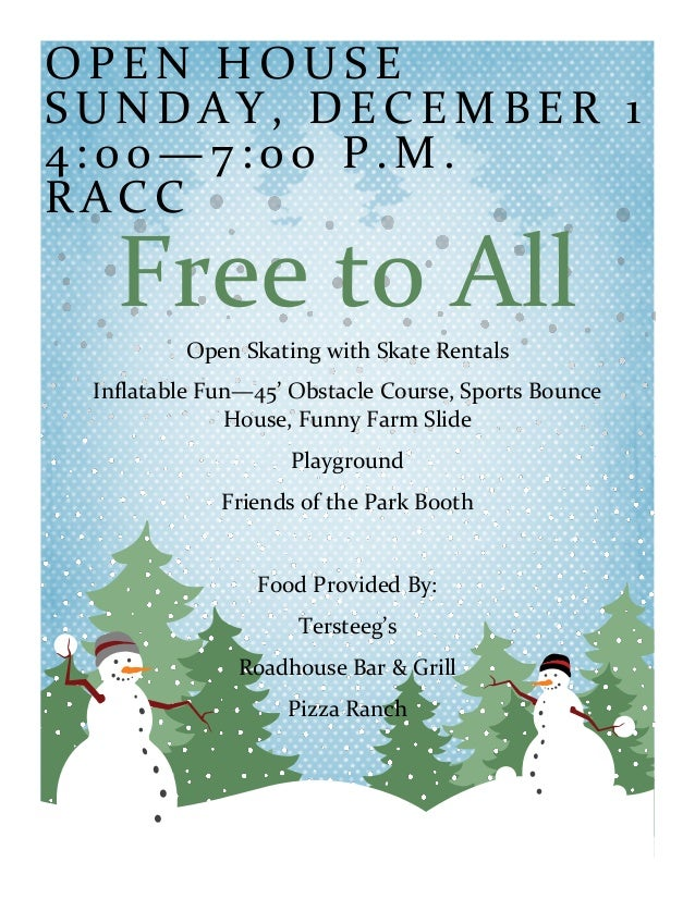 OPEN HOUSE SUNDAY, DECEMBER 1 4:00—7:00 P.M. RACC  Free to All Open Skating with Skate Rentals Inflatable Fun—45' Obstacle...