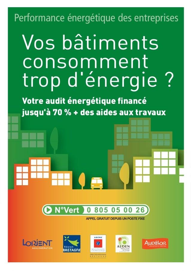 Votre audit énergétique financé jusqu'à 70 % + des aides aux travaux Vos bâtiments consomment trop d'énergie ? Performance...