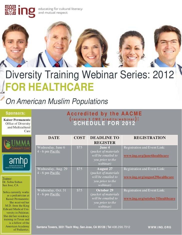 Diversity Training Webinar Series: 2012  FOR HEALTHCARE  On American Muslim Populations  Sponsors:                        ...
