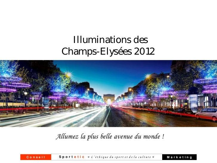 Illuminations des            Champs-Elysées 2012          Allumez la plus belle avenue du monde !Conseil    S p o r t e t ...