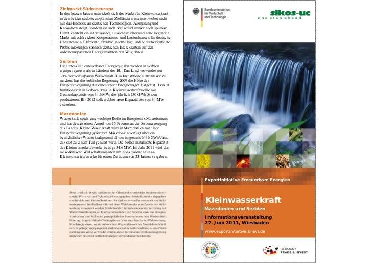 Zielmarkt SüdosteuropaIn den letzten Jahren entwickelt sich der Markt für Kleinwasserkraftin den beiden südosteuropäischen...