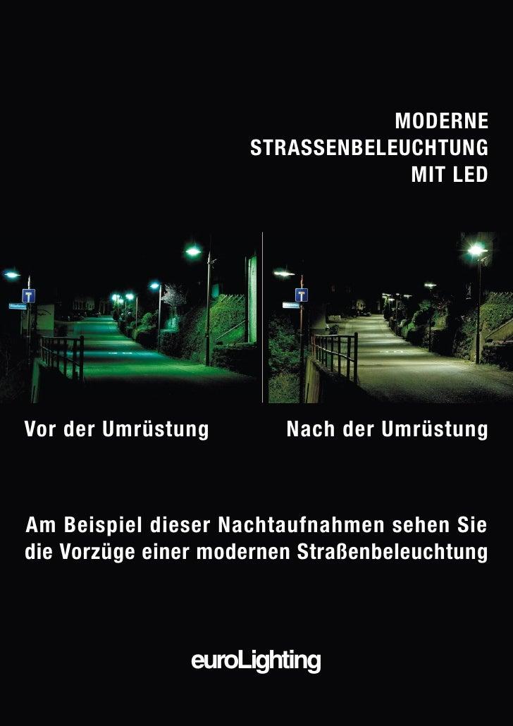 MODERNE                      STRASSENBELEUCHTUNG                                   MIT LED     Vor der Umrüstung        Na...