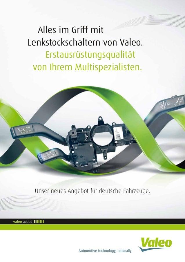 Unser neues Angebot für deutsche Fahrzeuge. Alles im Griff mit Lenkstockschaltern von Valeo. Erstausrüstungsqualität von I...