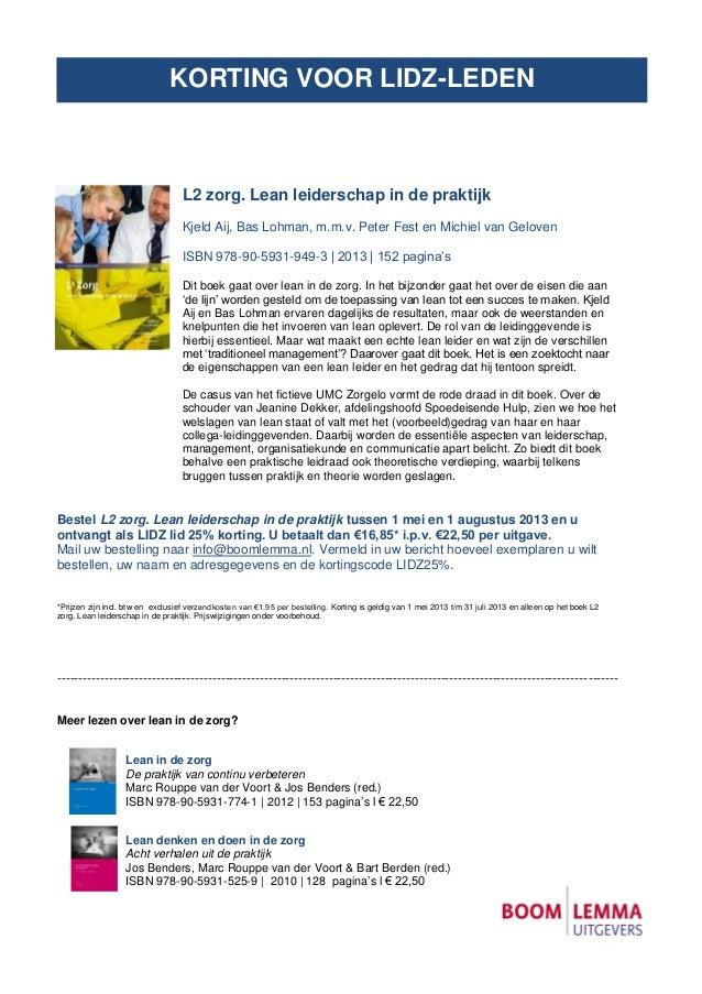 NIEUWL2 zorg. Lean leiderschap in de praktijkKjeld Aij, Bas Lohman, m.m.v. Peter Fest en Michiel van GelovenISBN 978-90-59...