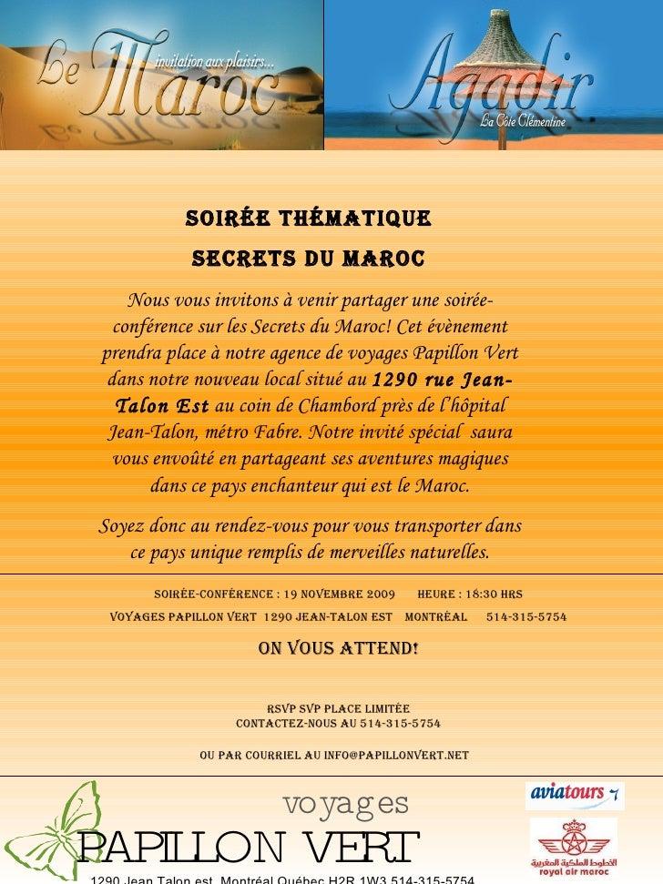 1290 Jean Talon est, Montréal Québec H2R 1W3 514-315-5754 Soirée thématique Secrets du Maroc Nous vous invitons à venir pa...