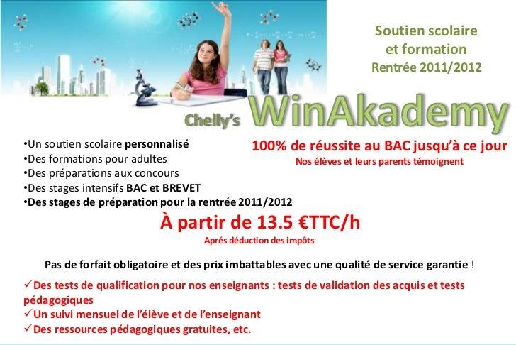 Soutien scolaire <br />et formation<br />Rentrée 2011/2012<br />Chelly'sWinAkademy<br /><ul><li>Un soutien scolaire person...