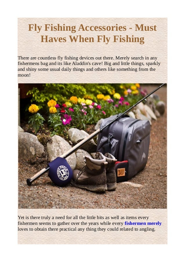 Fly fishing accessories must haves when fly fishing for Fishing must haves