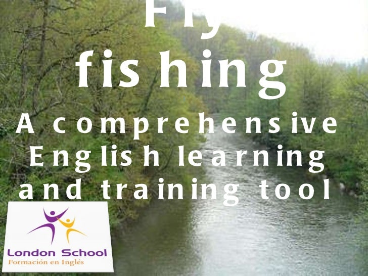 Fly fishing A comprehensive English learning and training tool