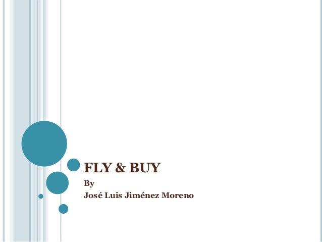FLY & BUYByJosé Luis Jiménez Moreno