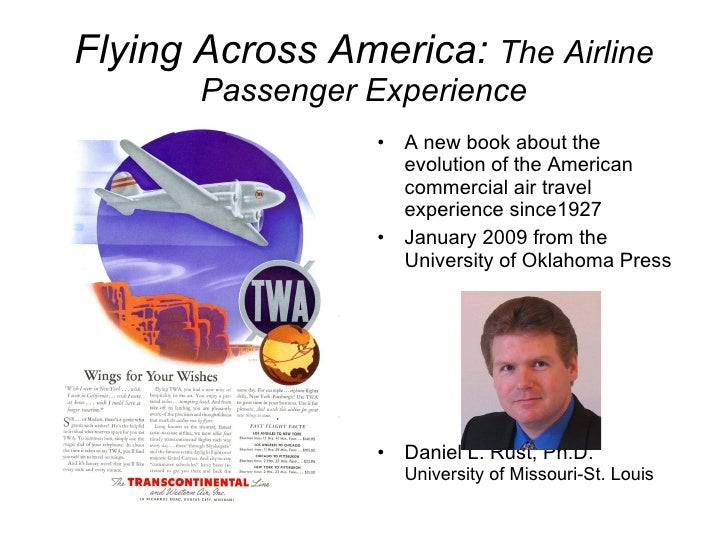Flying Across America:  The Airline Passenger Experience <ul><li>A new book about the evolution of the American commercial...