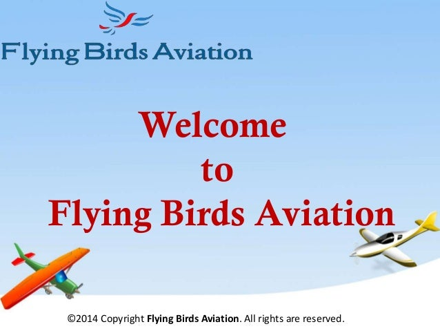 Welcome to Flying Birds Aviation ©2014 Copyright Flying Birds Aviation. All rights are reserved.