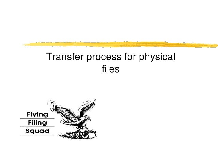 Flying Filing Squad transfer process for physical files