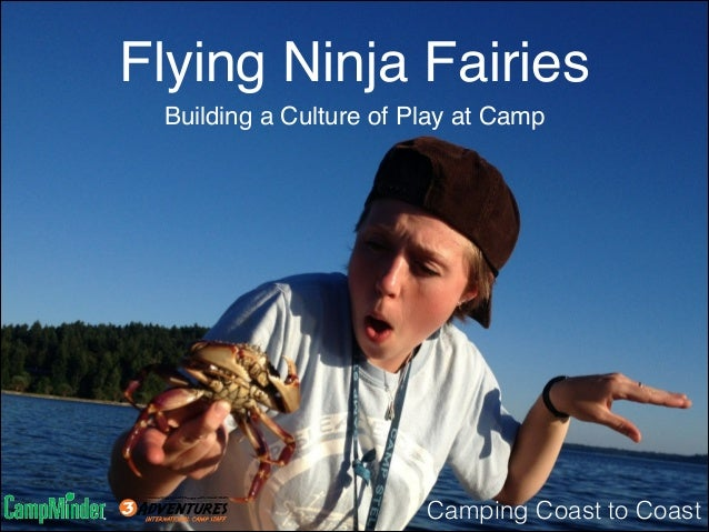 Flying Ninja Fairies Building a Culture of Play at Camp  Camping Coast to Coast