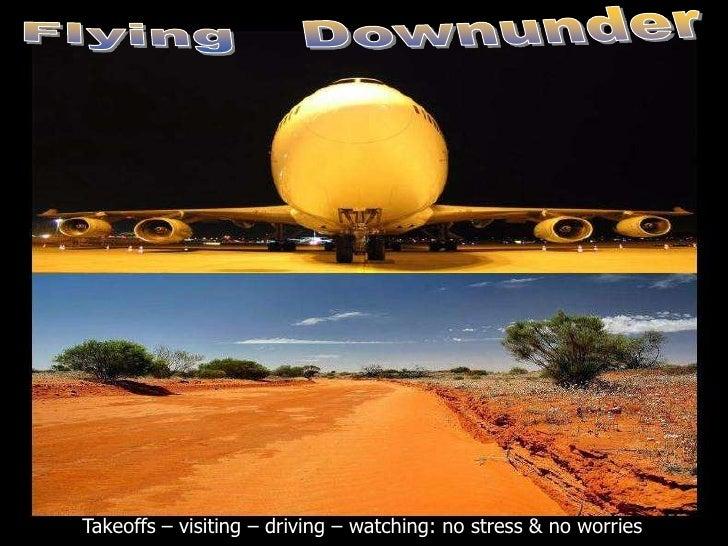 Takeoffs – visiting – driving – watching: no stress & no worries