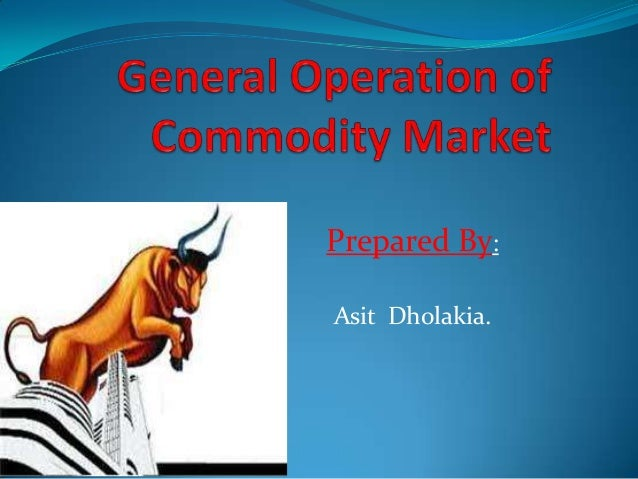 Basics of Stock Market Finance and General Operation of Commodity Market.