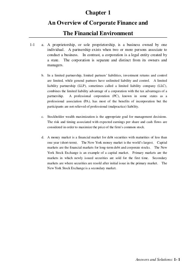 Answers and Solutions: 1- 1Chapter 1An Overview of Corporate Finance andThe Financial Environment1-1 a. A proprietorship, ...
