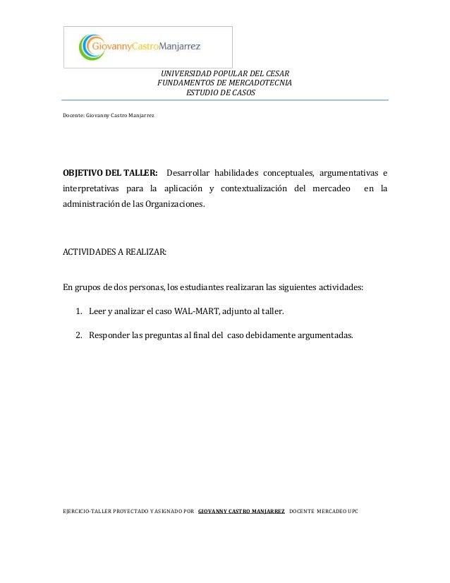 UNIVERSIDAD POPULAR DEL CESAR FUNDAMENTOS DE MERCADOTECNIA ESTUDIO DE CASOS Docente: Giovanny Castro Manjarrez OBJETIVO DE...