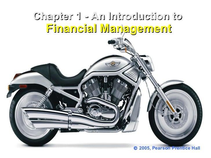 <ul><li>Chapter 1 - An Introduction to  Financial Management </li></ul>   2005, Pearson Prentice Hall