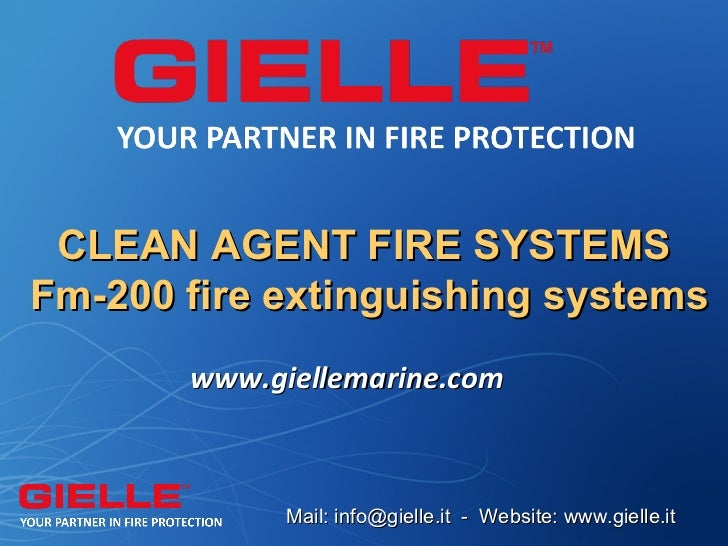 CLEAN AGENT FIRE SYSTEMSFm-200 fire extinguishing systems       www.giellemarine.com             Mail: info@gielle.it - We...