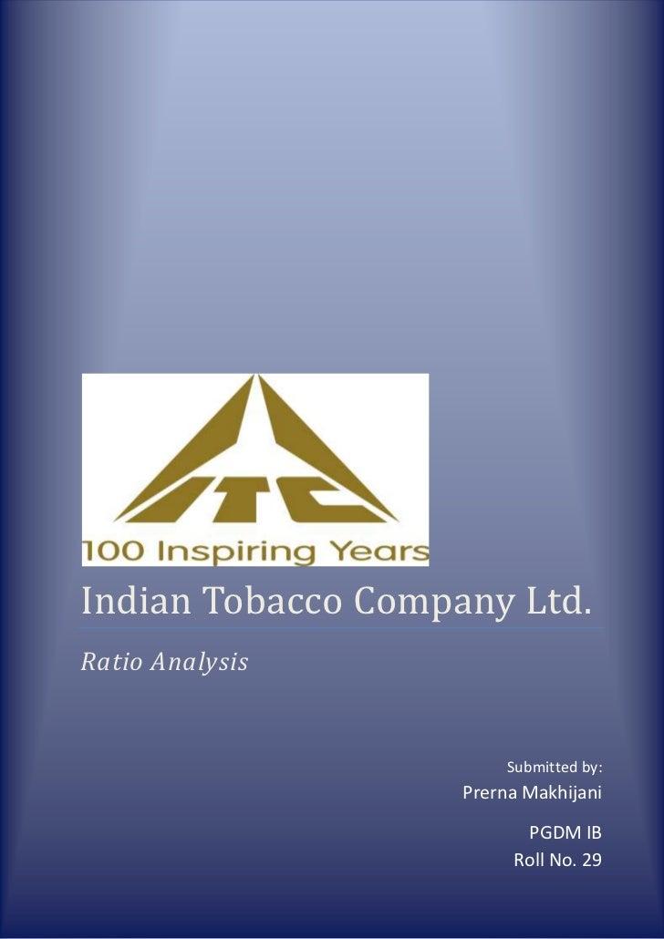 Indian Tobacco Company Ltd.    PGDM IB Roll No.29Indian Tobacco Company Ltd.Ratio Analysis                                ...