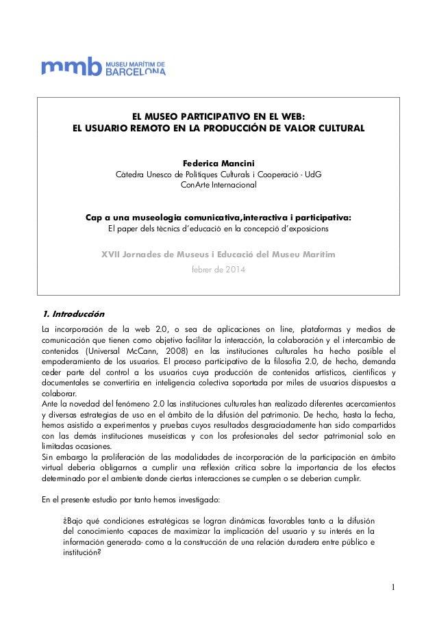 EL MUSEO PARTICIPATIVO EN EL WEB: EL USUARIO REMOTO EN LA PRODUCCIÓN DE VALOR CULTURAL  Federica Mancini Càtedra Unesco de...