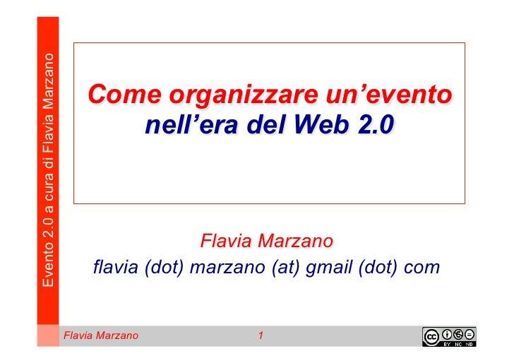 Evento 2.0 a cura di Flavia Marzano                                          Come organizzare un'evento                   ...