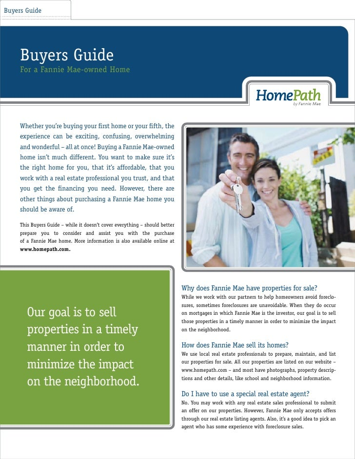 Buyers Guide     Buyers Guide     For a Fannie Mae-owned Home     Whether you're buying your first home or your fifth, the  ...
