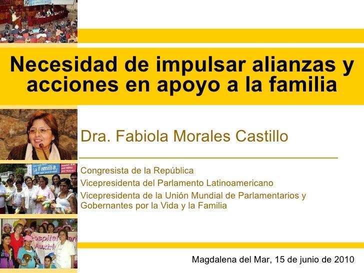 Dra. Fabiola Morales Castillo Congresista de la República Vicepresidenta del Parlamento Latinoamericano Vicepresidenta de ...