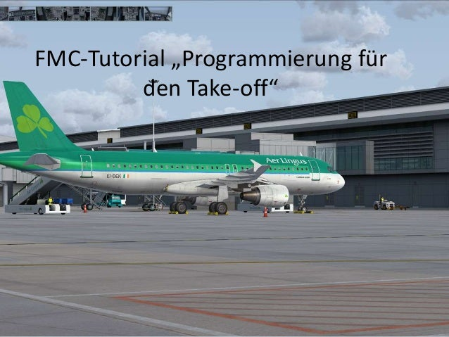 "FMC-Tutorial ""Programmierung für den Take-off"""