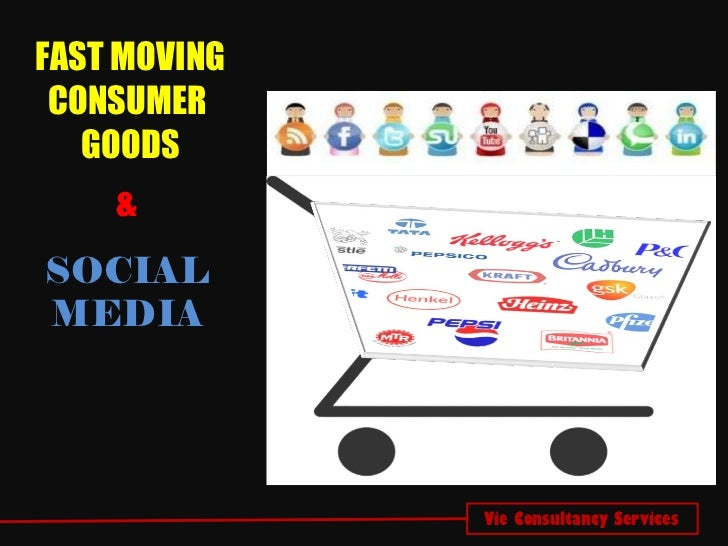 Vie Consultancy Services FAST MOVING CONSUMER  GOODS & SOCIAL MEDIA
