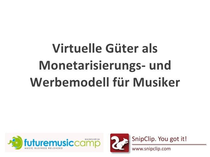 Virtuelle Güter als Monetarisierungs- und Werbemodell für Musiker