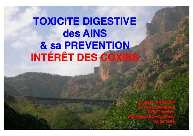 TOXICITE DIGESTIVE       des AINS  & sa PREVENTIONINTÉRÊT DES COXIBS                     Pr Ag B. ARBAOUI                 ...