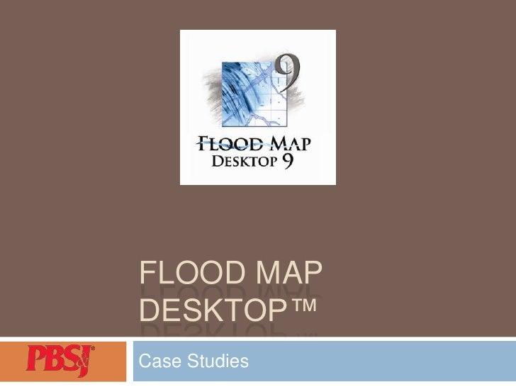 Flood Map Desktop Case Studies - AWRA 2010