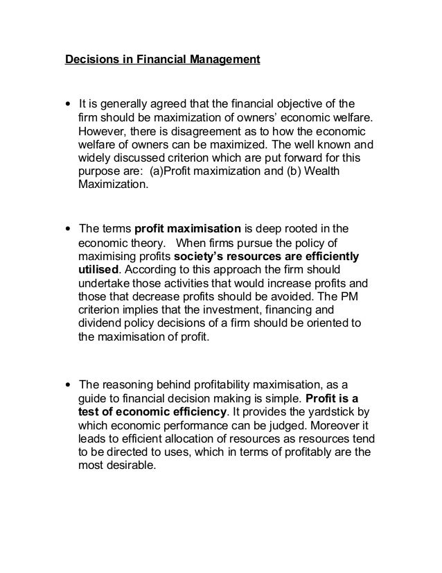 Decisions in Financial Management • It is generally agreed that the financial objective of the firm should be maximization...