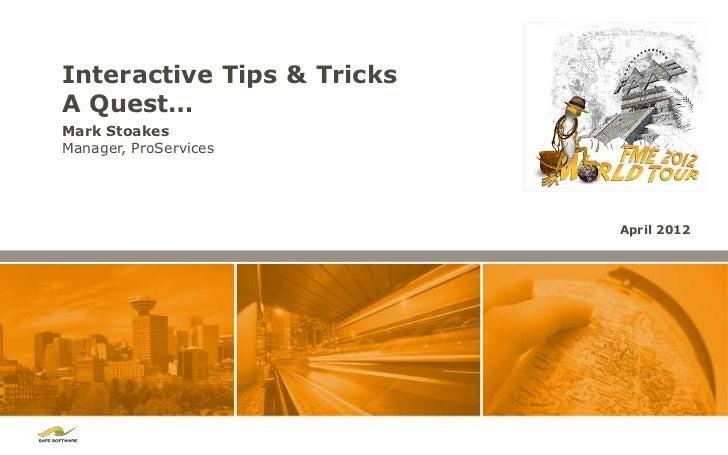 Lightning Talk: FME 2012 Tips and Tricks