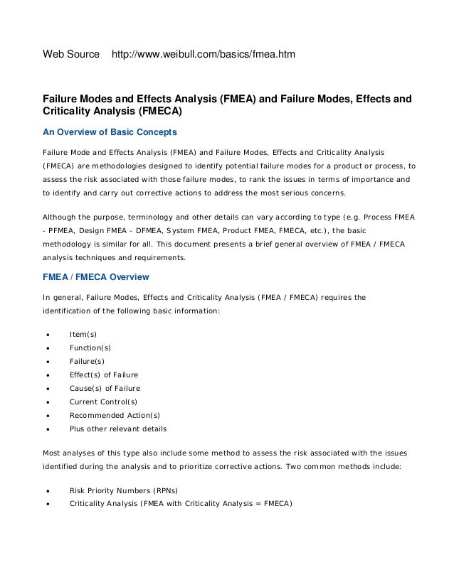 Web Source http://www.weibull.com/basics/fmea.htm Failure Modes and Effects Analysis (FMEA) and Failure Modes, Effects and...