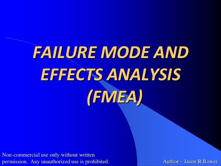 FAILURE MODE AND EFFECTS ANALYSIS  (FMEA)<br />Non-commercial use only without written permission.  Any unauthorized use i...