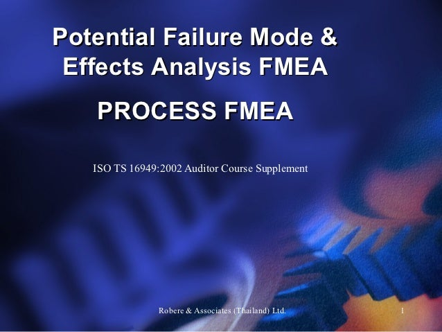 Potential Failure Mode & Effects Analysis FMEA   PROCESS FMEA   ISO TS 16949:2002 Auditor Course Supplement               ...