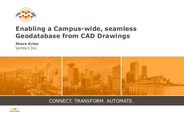 Enabling a Campus-wide, Seamless Geodatabase from CAD Drawings