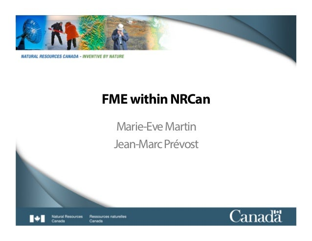 1   FME within NRCan Marie-EveMartin Jean-MarcPrévost